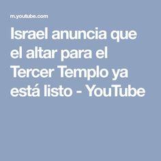 Israel anuncia que el altar para el Tercer Templo ya está listo - YouTube