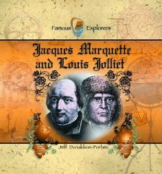 jacques marquette and louis jolliet famous explorers library