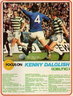 Kenny Dalglish of Celtic. Favourite other team - Man Utd.