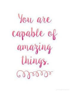 Motivated Free Printable Quotes You are capable of amazing things Free motivational quote printables in cursive and print Awesome reminder for students and adultsYou are. Grudge Quotes, Motivacional Quotes, Best Quotes, Life Quotes, Wall Quotes, Wisdom Quotes, Dream Quotes, Vinyl Quotes, Status Quotes