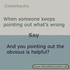 ten comebacks for people who make negative comments Need a comeback for a negative person? Check out our top ten comeback lists.Need a comeback for a negative person? Check out our top ten comeback lists. Funny Insults And Comebacks, Best Comebacks Ever, Savage Comebacks, Snappy Comebacks, Clever Comebacks, Funny Comebacks, Sassy Quotes, Funny Quotes, Beer Quotes