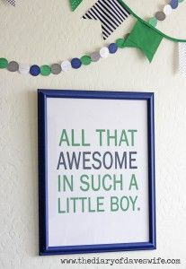 "Free printable wall art: ""All that awesome in such a little boy."""