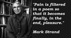 Mark Strand quotes  http://www.ameriverse.org