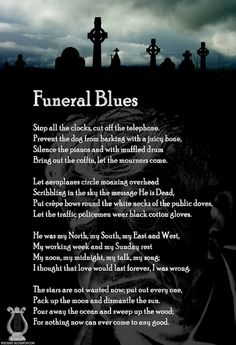 Funeral Blues WHAuden Stop All The Clocks Cut Off Telephone Prevent Dog From Barking With A Juicy Bone Silence Pianos And M