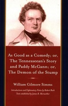 As Good As a Comedy; Or, the Tennesseean's Story and Paddy Mcgann: Or, the Demon of the Stump