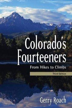 d3fc897eda7 Climb All of Colorado s Colorado s Fourteeners