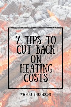 7 tips to cut back on heating costs. Save money by avoiding the heating going on or turning up your thermostat