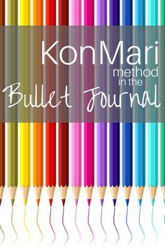 Use the KonMari method in your bullet journal to be even more organized and effective!