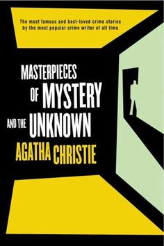 Masterpieces of Mystery and the Unknown by Agatha Christie