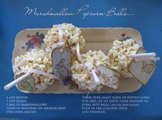 Marshmallow Popcorn Balls - 1 c butter, 1 cup sugar, 1 bag marshmallows, melt in sauce pan, and pour over giant bowl of popped corn.  Form into balls.