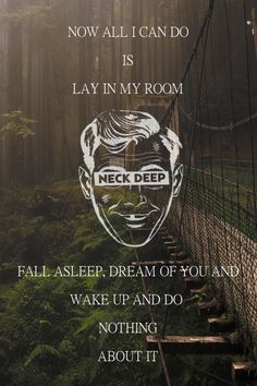 Neck Deep//A Part Of Me she hates it when I shout these words but I'll still…