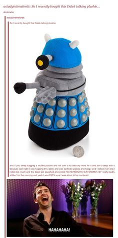 This is funny but all i can think is 'how can they make Dalek merchandise with only three rows of those nubbin things going 'round it?!?!?""