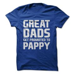 Great Dads Get Promoted To Pappy