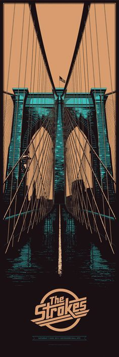 THE STROKES - BROOKLYN BRIDGE GIG POSTER by Ken Taylor                                                                                                                                                     More