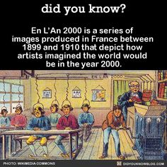did you know? - En L'An 2000 is a series of images produced in...