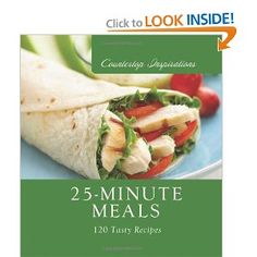 25-Minute Meals (Countertop Inspirations) --- http://www.pinterest.com.tocool.in/36k
