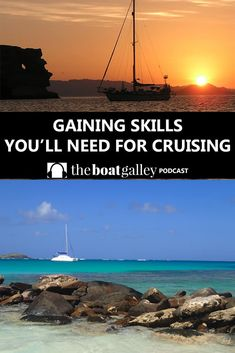 Practicing Skills for Cruising - What can you do leading up to your cruising adventure to make the first year learning curve a little less daunting? Practice some non-sailing skills that you'll be needing!