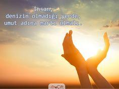 #GününSözü: İnsan, denizin olmadığı yerde, umut adına martı olmalı.#umut #aşk #martı #deniz #dua #şükür