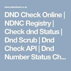 DND Check Online | NDNC Registry | Check dnd Status | Dnd Scrub | Dnd Check API | Dnd Number Status Check Online