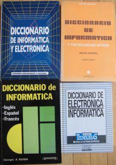 Lote de diccionarios (4) de informática y electrónica inglés-español-francés. Todos en buen estado. Ideal para traductores o estudiantes o profesionales de esas materias. Precio = 15 euros. Recogida sin gastos en Mi domicilio de Madrid, o bien, envío con gastos (+5€)