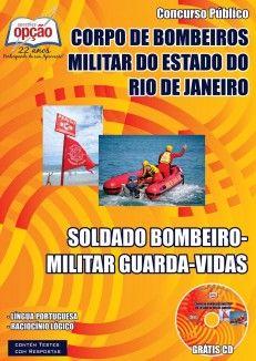 Apostila Concurso Corpo de Bombeiros Militar do Estado do Rio de Janeiro - CBMERJ - 2015: - Cargo: Soldado Bombeiro Militar Guarda-Vidas