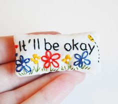 """Miniature Pocket Calmer Hand Embroidery """"It'll be okay"""" Lavender Relaxation Mindfulness Sachet"""