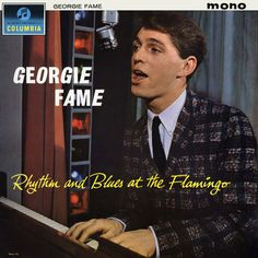 Fancy being in the audience for a Q&A with Georgie Fame about The Flamingo? Mastertapes: Georgie Fame is a Lp Cover, Vinyl Cover, Cover Art, John Mayall, Oxford Shirts, Guitar Lessons For Beginners, Rhythm And Blues, Fleetwood Mac, Vinyls