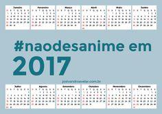 CALENDÁRIO 2017 #naodesanime HORIZONTAL 6
