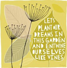 let's plant our dreams in this garden by freya, fine art print. paper size: 11.69 x 13.39 inches $75