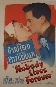 Nobody Lives Forever is a 1946 black-and-white crime film based on the novel I Wasn't Born Yesterday by W.R. Burnett. It starred John Garfield and Geraldine Fitzgerald.