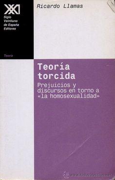 TEORÍA TORCIDA. PREJUICIOS Y DISCURSOS EN TORNO A LA HOMOSEXUALIDAD - RICARDO LLAMAS, 1998 - Foto 1