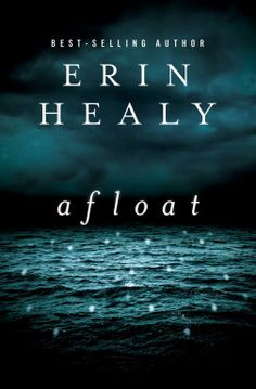 Afloat by Erin Healy - supernatural suspense and survival. #books