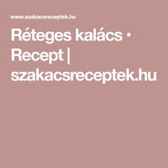 Réteges kalács • Recept | szakacsreceptek.hu