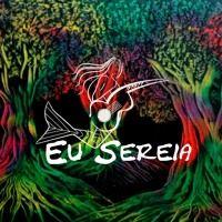 EuSereia by Eu Sereia on SoundCloud