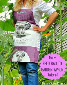Fresh Eggs Daily®: Tutorial: Make a Garden Apron from a Repurposed Feed Bag - been wondering what I could do with a perfectly great bag. :)