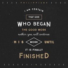 VERSE OF THE DAY via @youversion  I am sure of this that He who started a good work in you will carry it on to completion until the day of Christ Jesus. Philippians 1:6 HCSB  http://ift.tt/1H6hyQe  Facebook/smpsocialmediamarketing  Twitter @smpsocialmedia