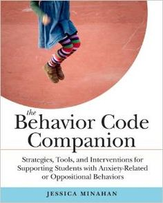 Review of The Behavior Code Companion: Strategies, Tools, and Interventions for Supporting Students With Anxiety-Related or Oppositional Behaviors by Jessica Minahan   - #SpecialNeedsBookReview