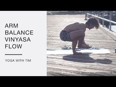 Yoga Arm Balance Flow With Tim Senesi - YouTube