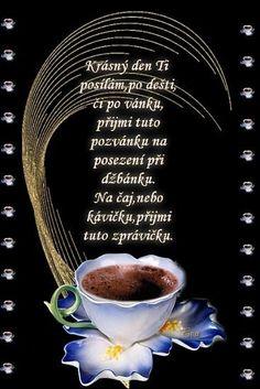Nejen u kafíčka, ale i u čaje a zákusku či poháru je příjemný relax - Diskuze Coffee Images, Cute Images, Motto, Good Morning, Funny Jokes, Diy And Crafts, Happy Birthday, Motivation, Creative