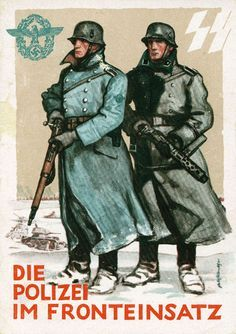 """SS propaganda, """"The police in Action (at the) Front""""these troops were the second wave behind the Entzatz Grouppen to kill all the Juden in the,East !"""
