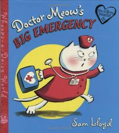 Doctor Meow's Big Emergency (Whoops-a-Daisy World Series)... https://www.amazon.com/dp/0805088199/ref=cm_sw_r_pi_dp_x_IfnTxbZ80SVXR