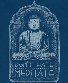 Men's blue t-shirt made from 100% organic cotton is printed with a hand drawn Buddha and phrase on meditation.