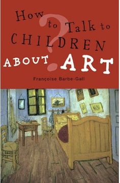 how-to-talk-to-children-about-art this links to an art ed blog