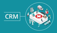 Healthcare CRM | A Go-To Tool for Case Managers