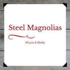 Mother-Daughter Movie Pairs: Steel Magnolias