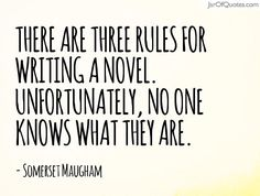 there are three rules for writing a novel somerset maugham - Google Search
