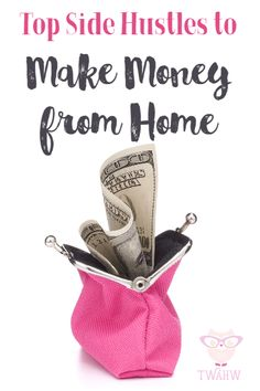 Great list of side hustle ideas for making money from home