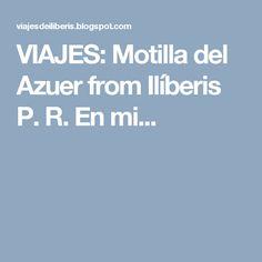 VIAJES:     Motilla del Azuer  from Ilíberis P. R.   En mi...
