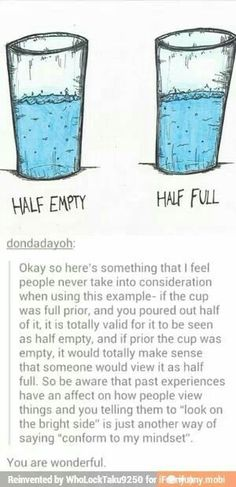 Yeah, that makes sense. But I always say it's 100% full because it's 50% full of water and 50% full of air! lol