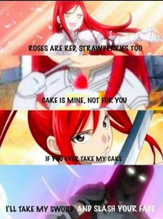 Roses are red, strawberries too, cake is mine, not for you, if you ever take my cake, I'll take my sword and slash your face, Erza Scarlet, funny, text; Fairy Tail